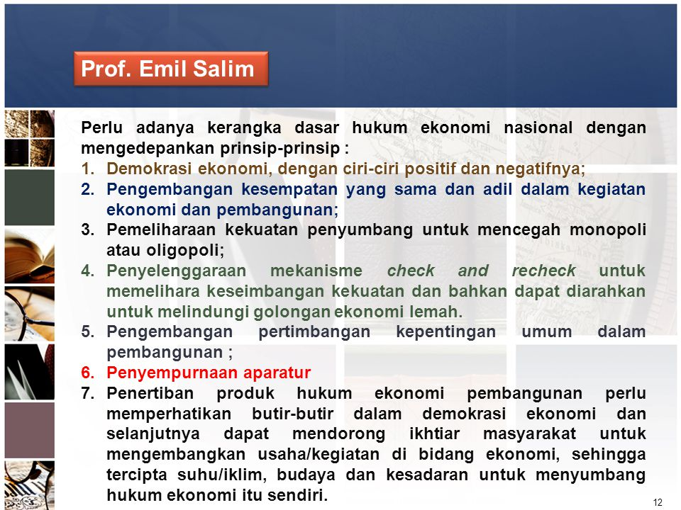 Prof. Emil Salim Perlu adanya kerangka dasar hukum ekonomi nasional dengan mengedepankan prinsip-prinsip :