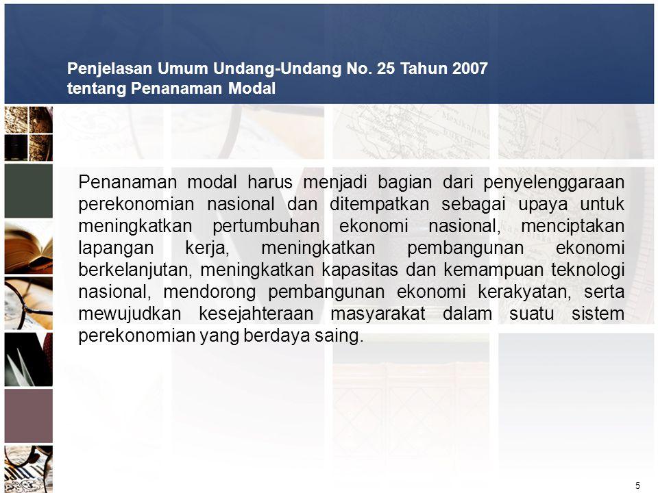 Penjelasan Umum Undang-Undang No. 25 Tahun 2007 tentang Penanaman Modal