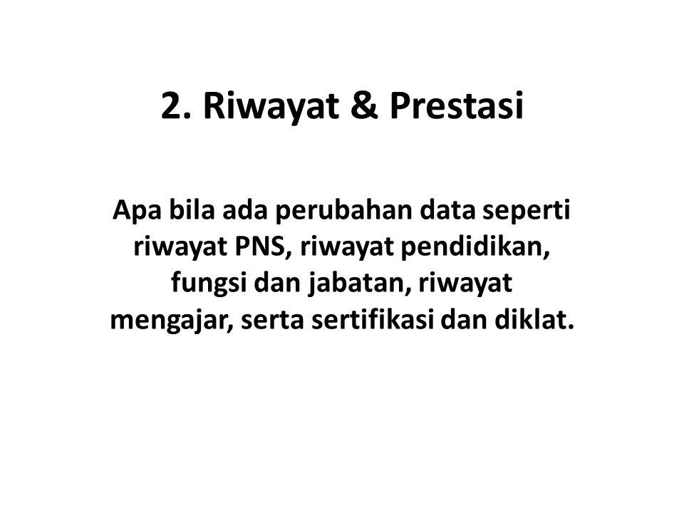 2. Riwayat & Prestasi