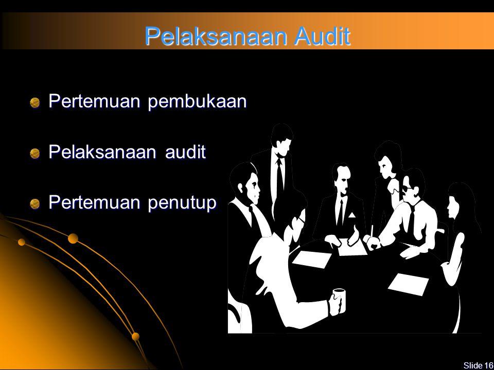 Pelaksanaan Audit Pertemuan pembukaan Pelaksanaan audit