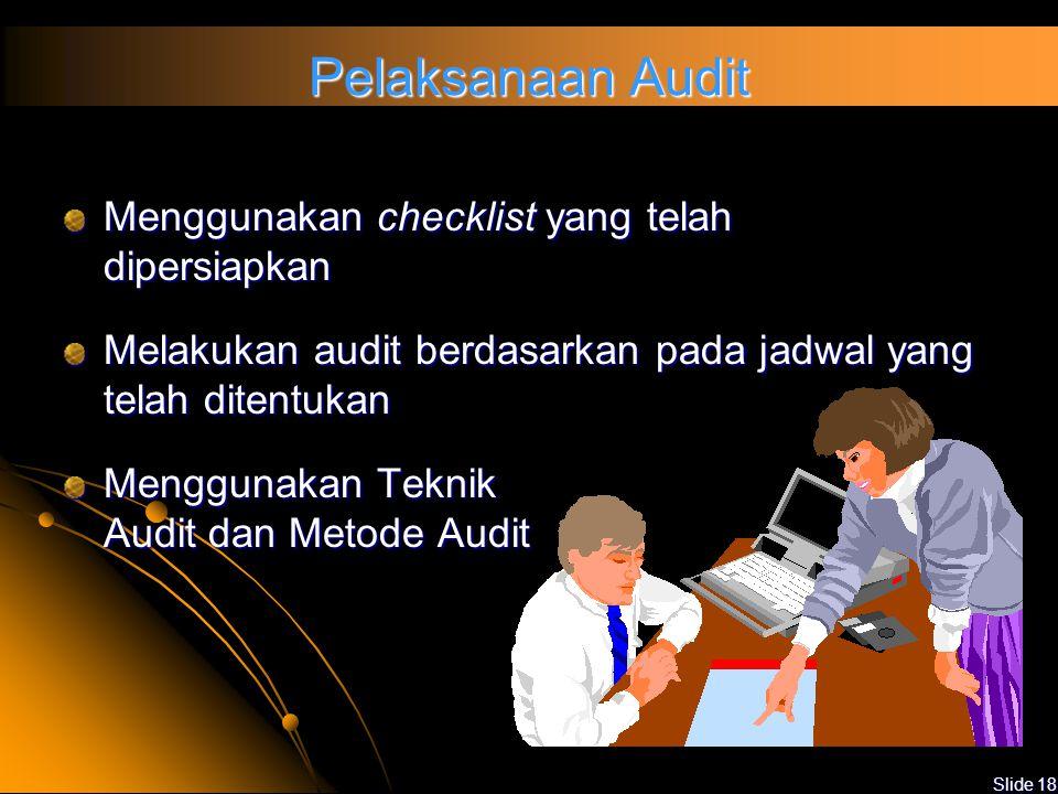 Pelaksanaan Audit Menggunakan checklist yang telah dipersiapkan