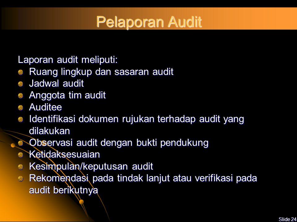 Pelaporan Audit Laporan audit meliputi: