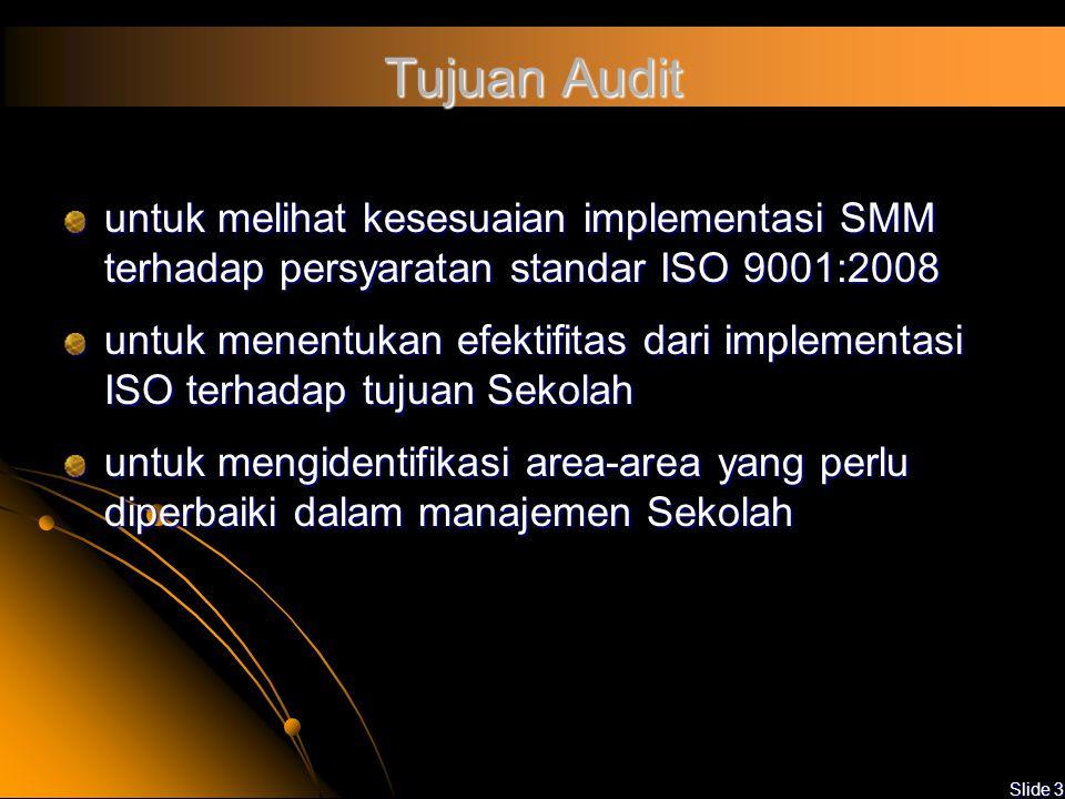 Tujuan Audit untuk melihat kesesuaian implementasi SMM terhadap persyaratan standar ISO 9001:2008.