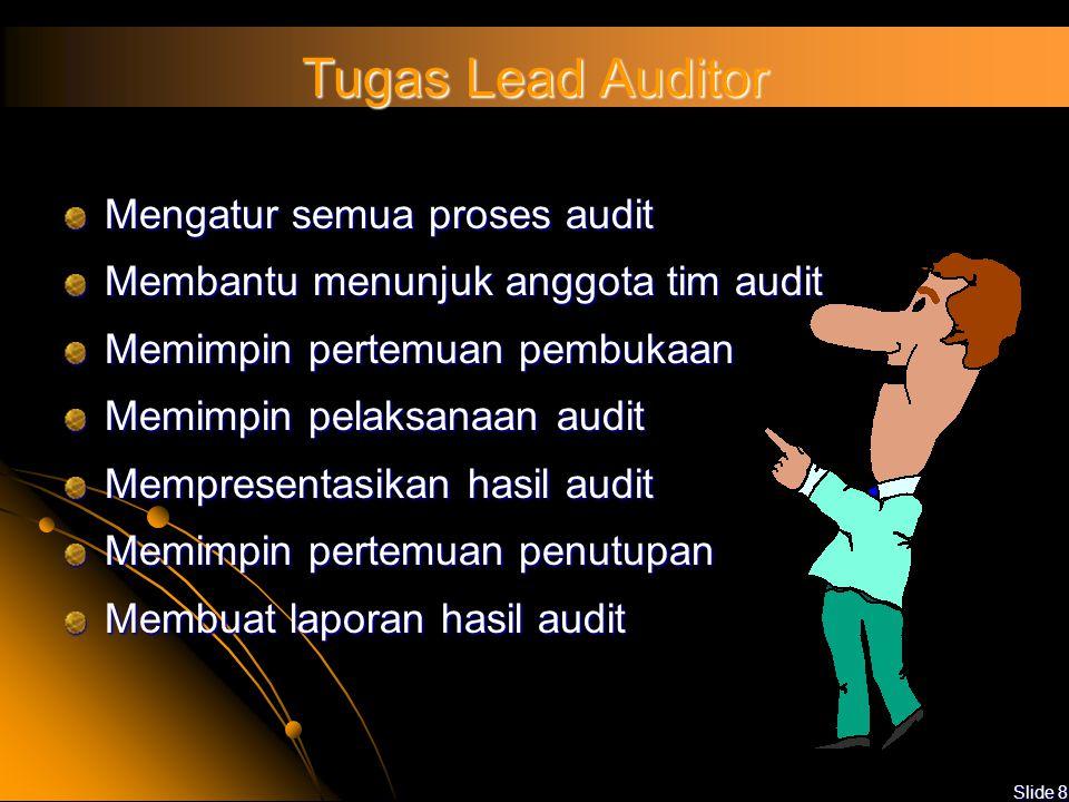 Tugas Lead Auditor Mengatur semua proses audit