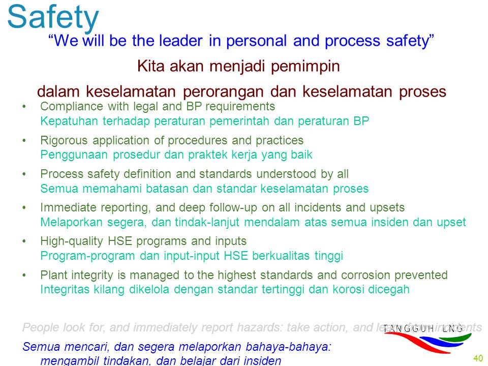 Safety We will be the leader in personal and process safety
