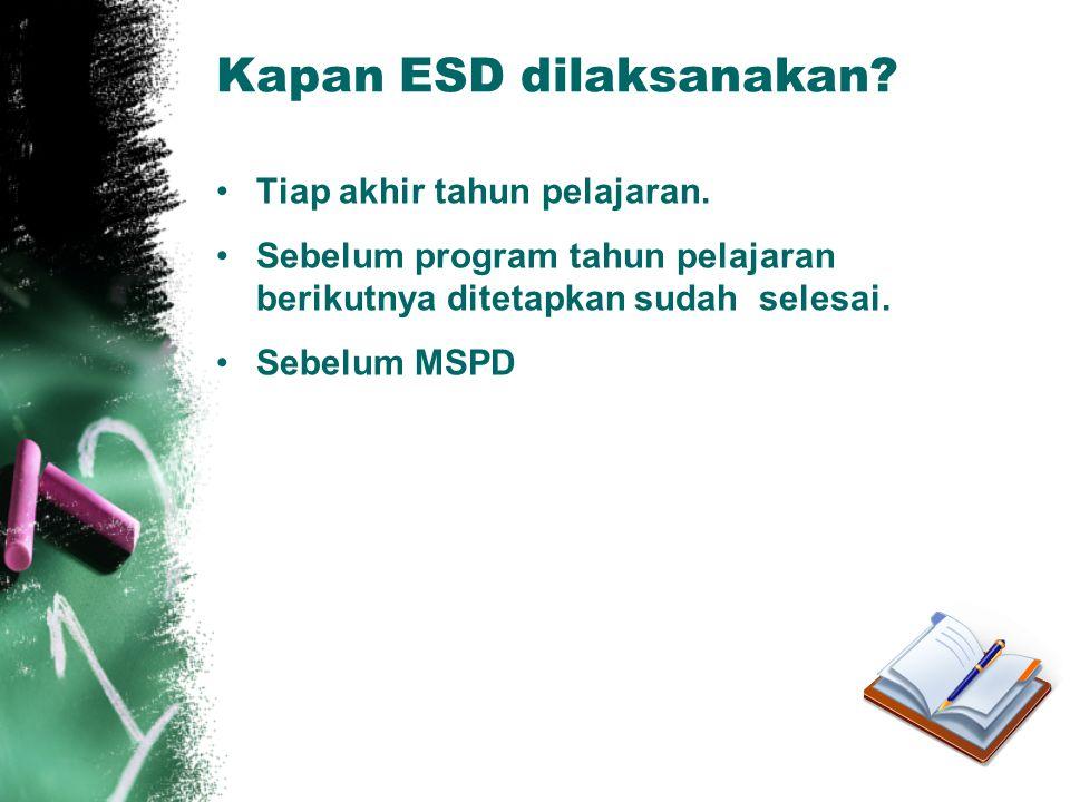 Kapan ESD dilaksanakan