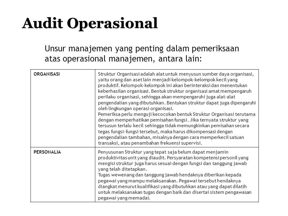 Audit Operasional Unsur manajemen yang penting dalam pemeriksaan atas operasional manajemen, antara lain: