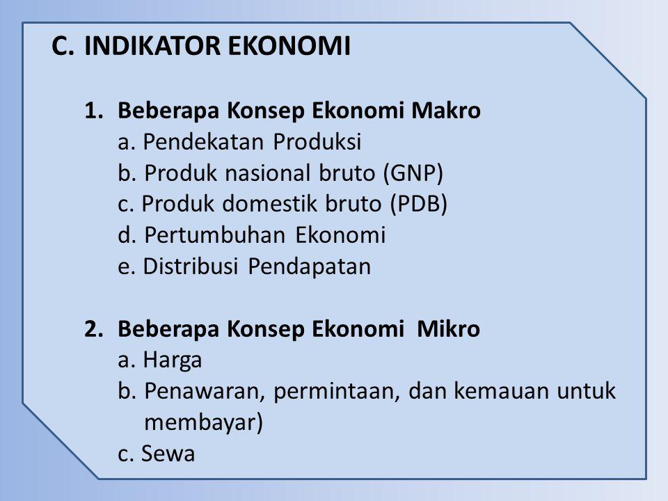 C. INDIKATOR EKONOMI Beberapa Konsep Ekonomi Makro