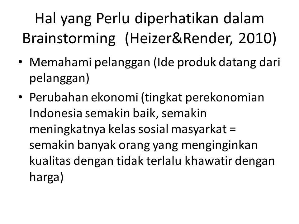 Hal yang Perlu diperhatikan dalam Brainstorming (Heizer&Render, 2010)
