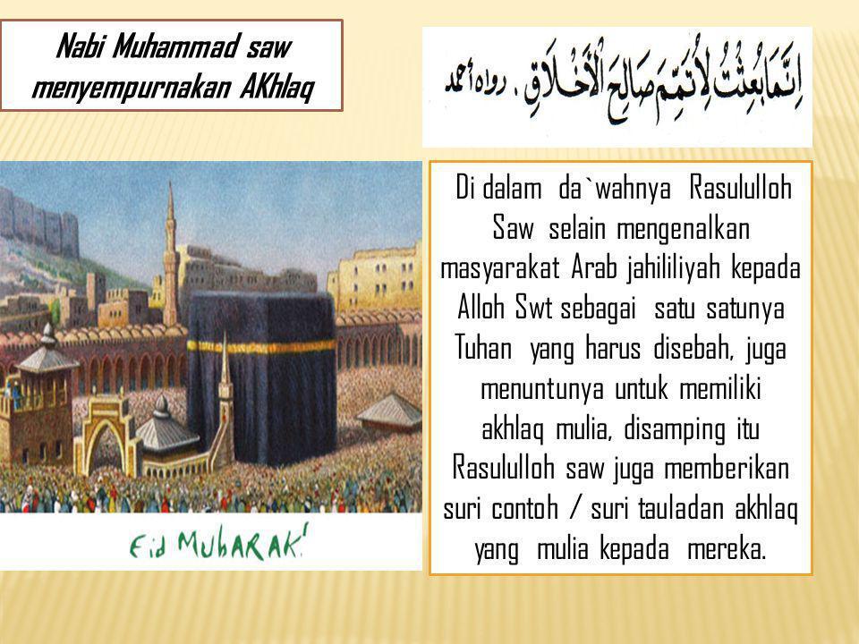 Nabi Muhammad saw menyempurnakan AKhlaq