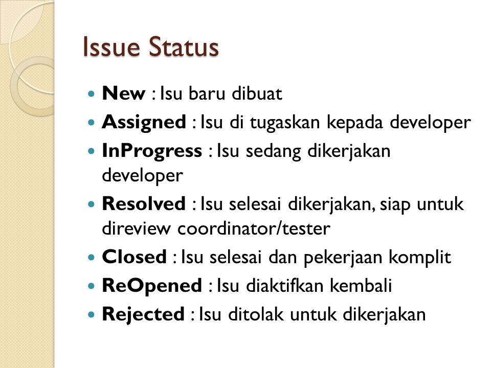 Issue Status New : Isu baru dibuat