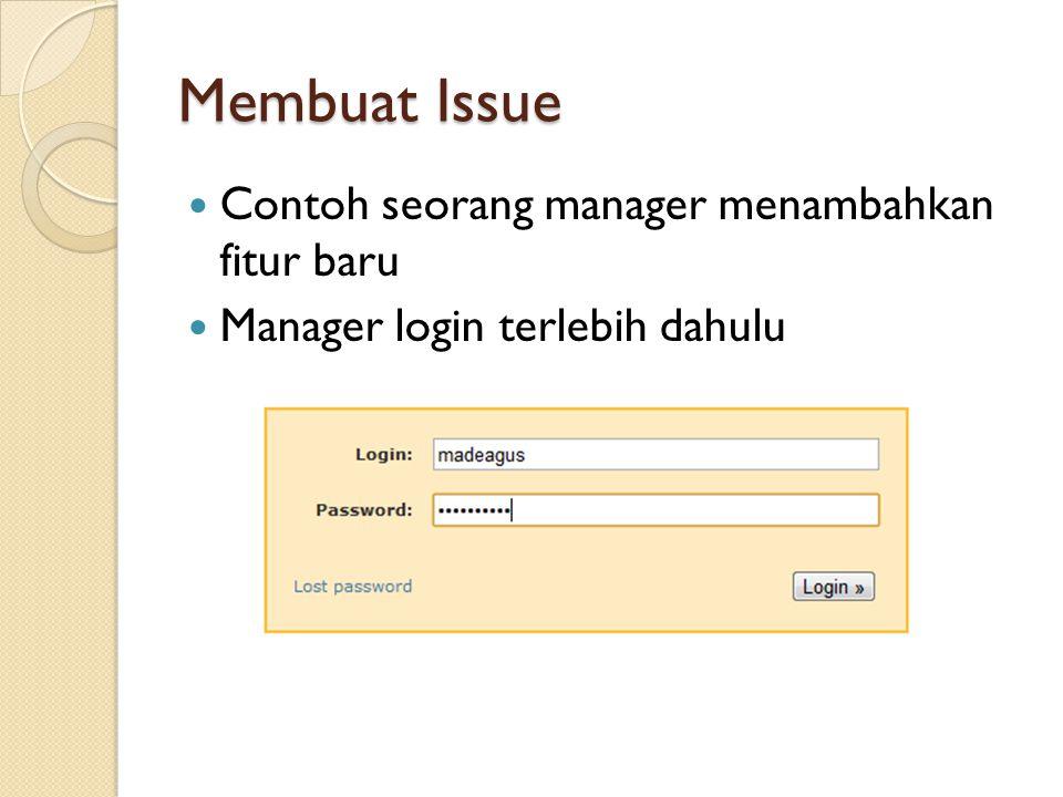 Membuat Issue Contoh seorang manager menambahkan fitur baru