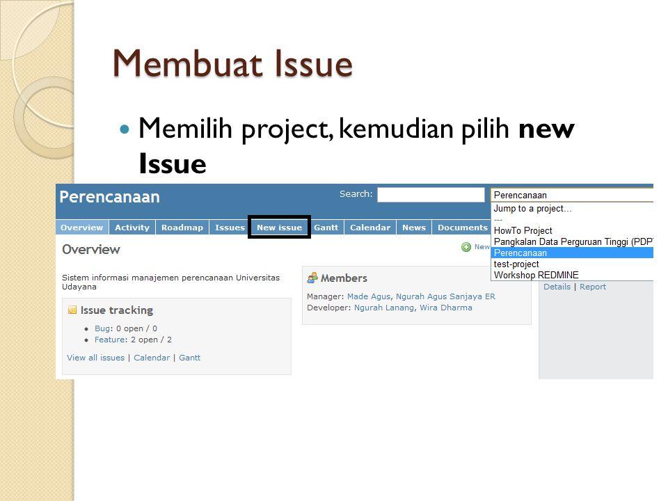 Membuat Issue Memilih project, kemudian pilih new Issue