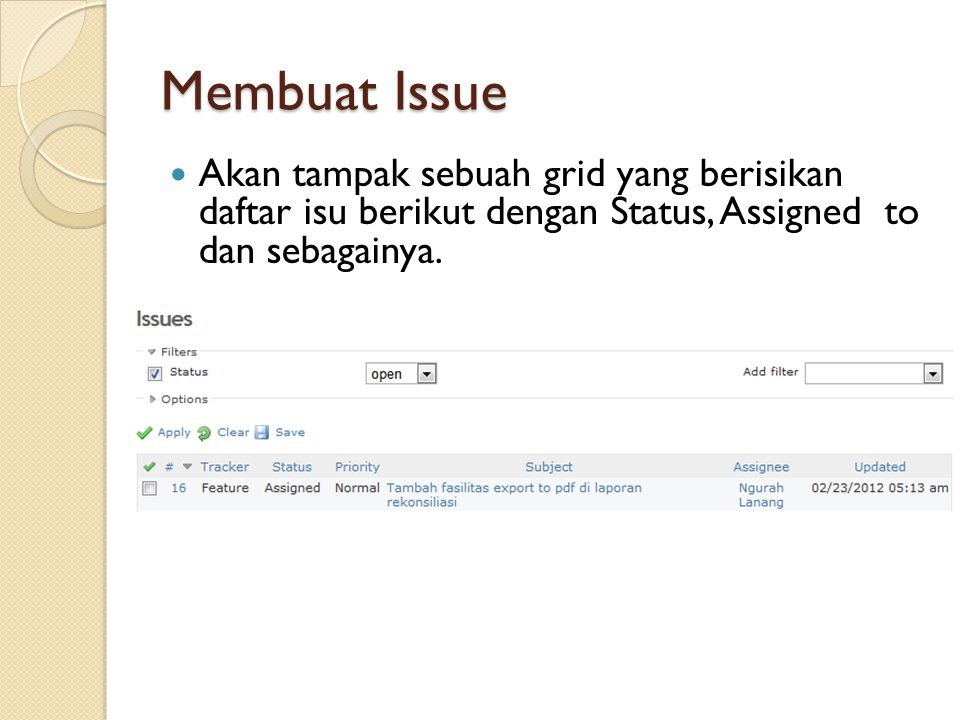 Membuat Issue Akan tampak sebuah grid yang berisikan daftar isu berikut dengan Status, Assigned to dan sebagainya.