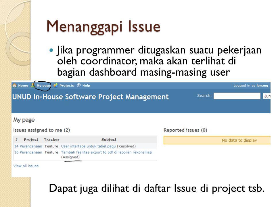 Menanggapi Issue Jika programmer ditugaskan suatu pekerjaan oleh coordinator, maka akan terlihat di bagian dashboard masing-masing user.