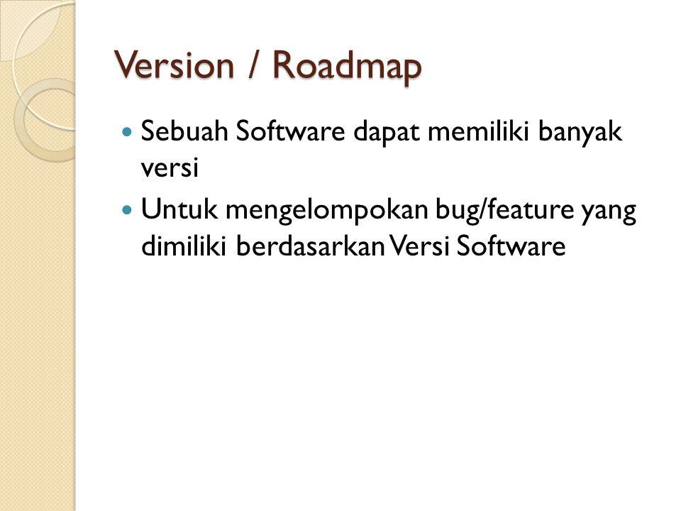 Version / Roadmap Sebuah Software dapat memiliki banyak versi