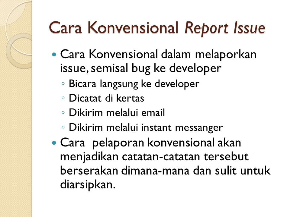 Cara Konvensional Report Issue
