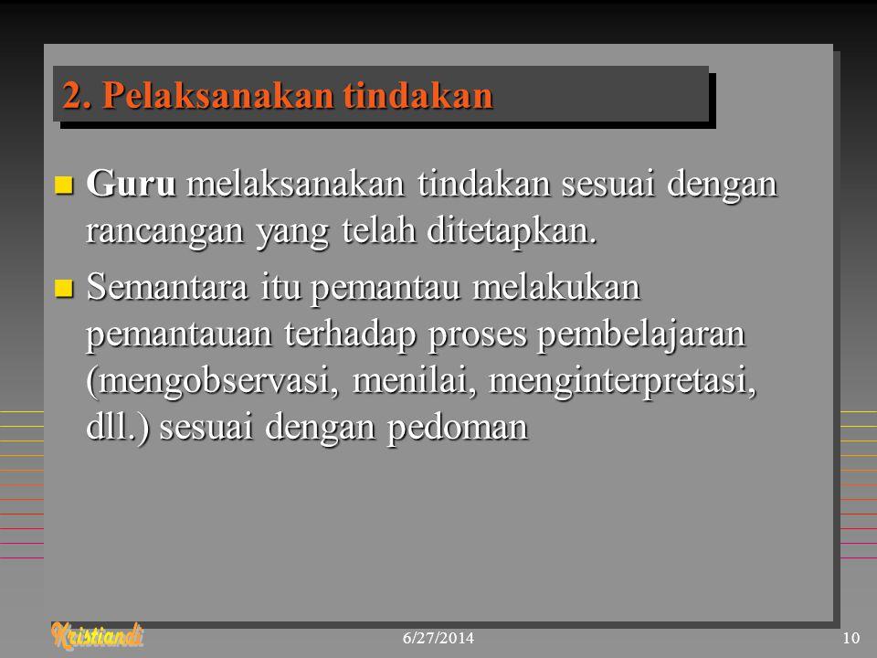 2. Pelaksanakan tindakan