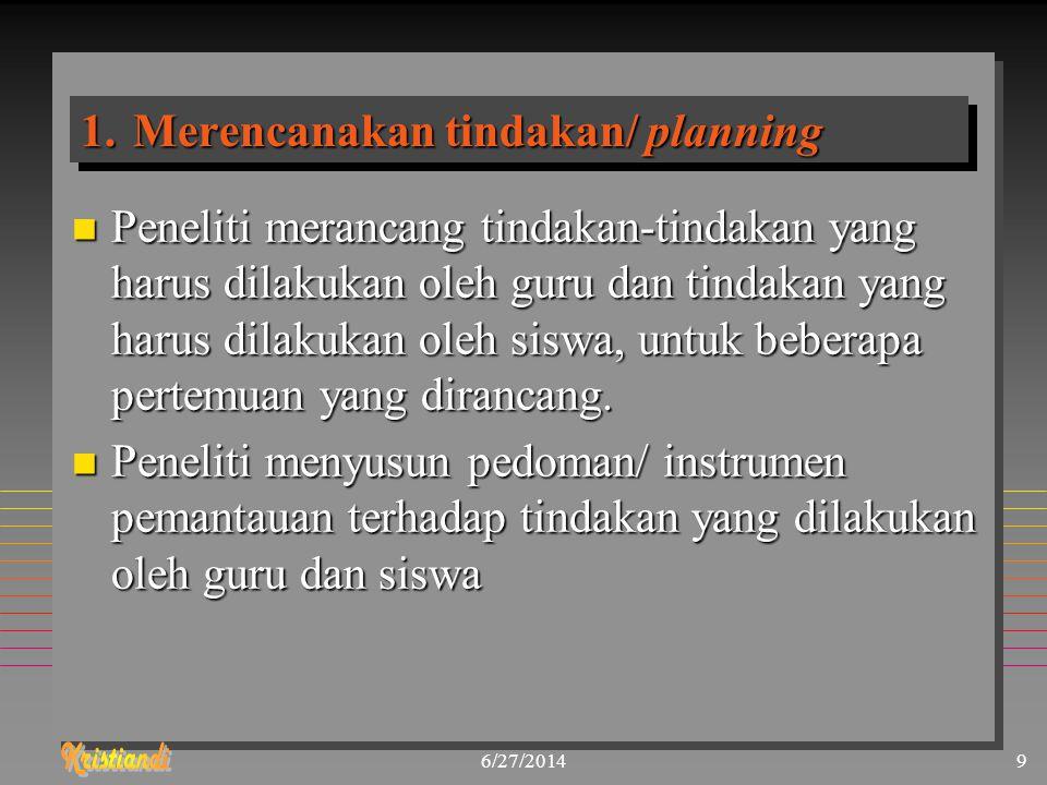 Merencanakan tindakan/ planning