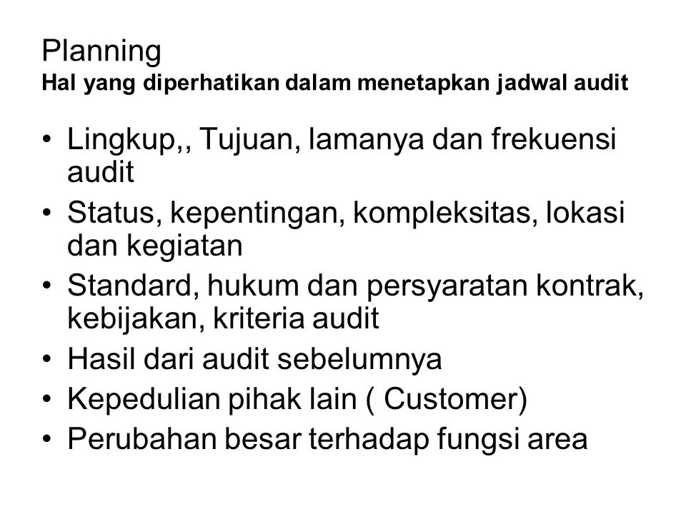 Planning Hal yang diperhatikan dalam menetapkan jadwal audit