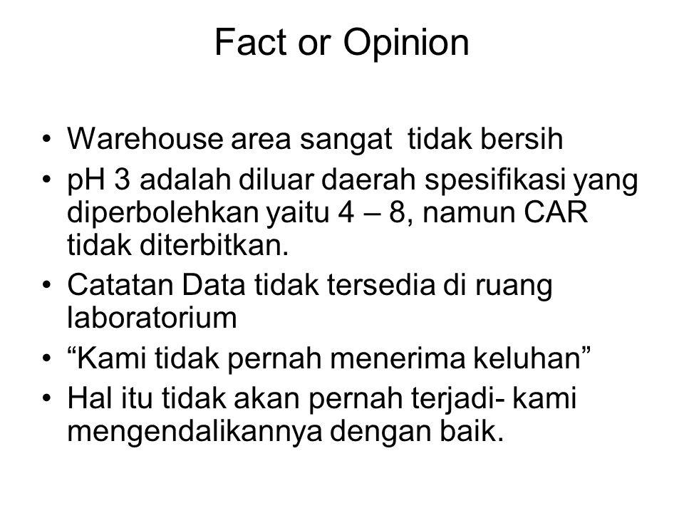 Fact or Opinion Warehouse area sangat tidak bersih