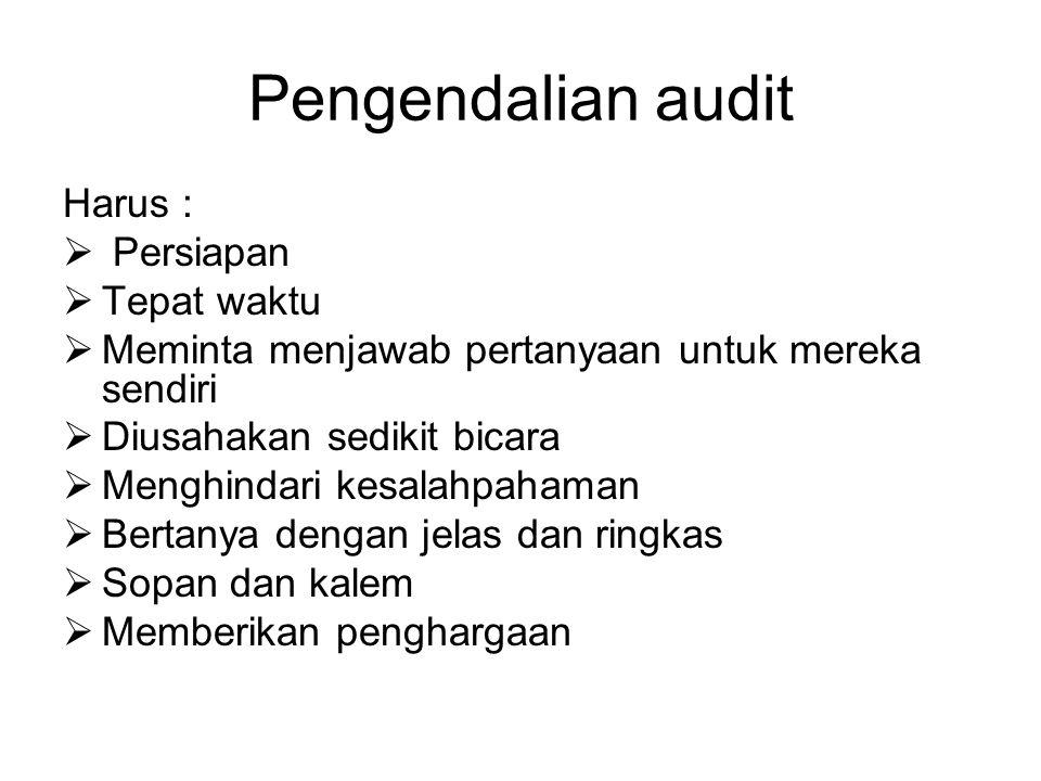 Pengendalian audit Harus : Persiapan Tepat waktu
