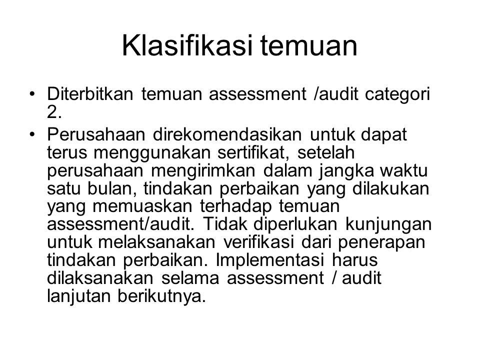 Klasifikasi temuan Diterbitkan temuan assessment /audit categori 2.