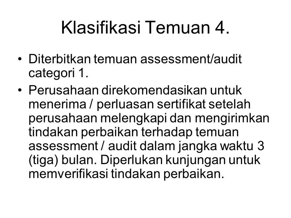 Klasifikasi Temuan 4. Diterbitkan temuan assessment/audit categori 1.