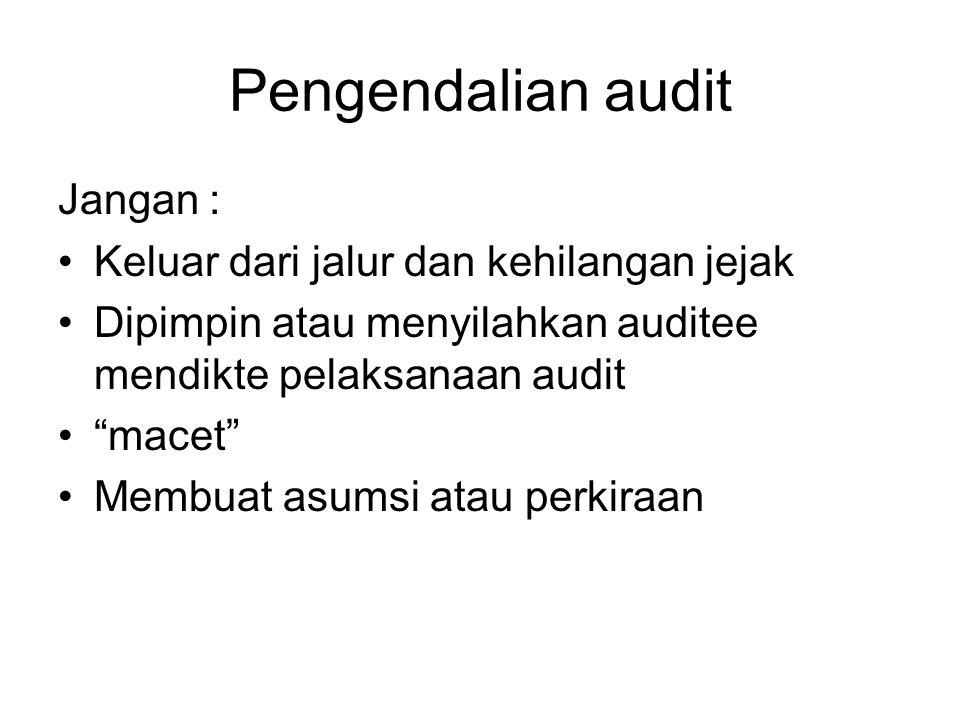 Pengendalian audit Jangan : Keluar dari jalur dan kehilangan jejak