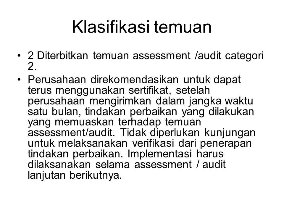 Klasifikasi temuan 2 Diterbitkan temuan assessment /audit categori 2.