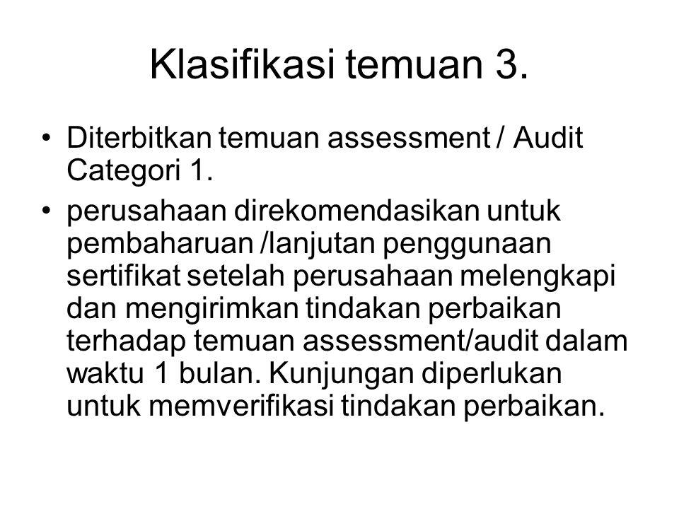 Klasifikasi temuan 3. Diterbitkan temuan assessment / Audit Categori 1.