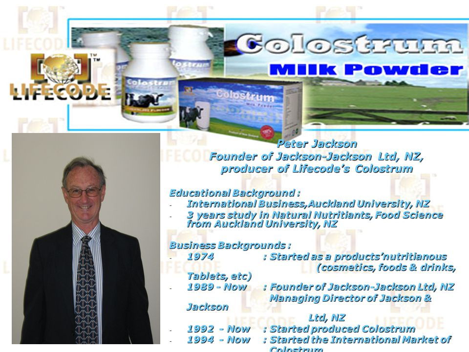 Founder of Jackson-Jackson Ltd, NZ, producer of Lifecode's Colostrum