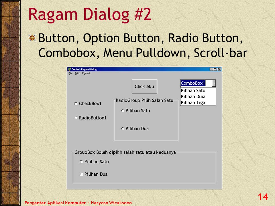 Ragam Dialog #2 Button, Option Button, Radio Button, Combobox, Menu Pulldown, Scroll-bar.