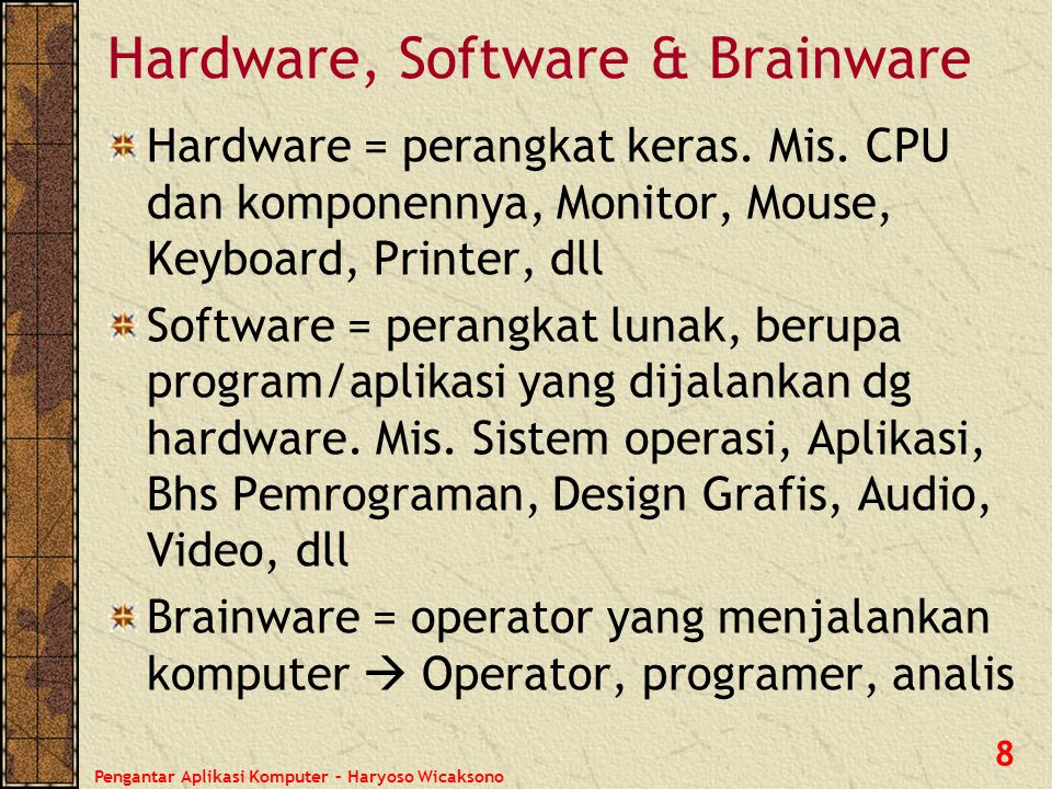 Hardware, Software & Brainware