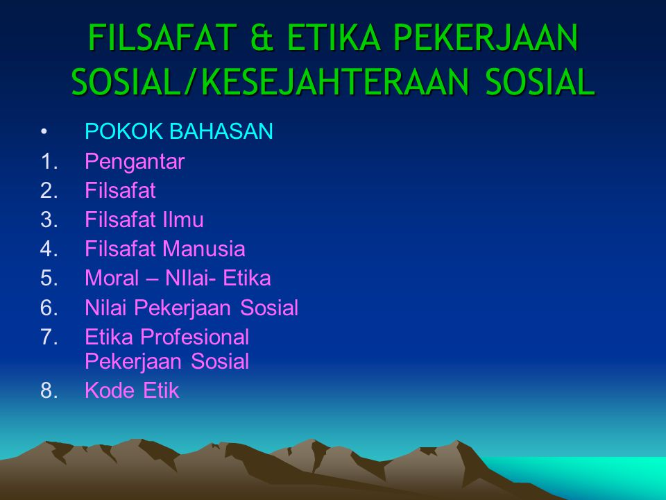 FILSAFAT & ETIKA PEKERJAAN SOSIAL/KESEJAHTERAAN SOSIAL