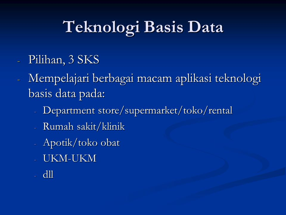 Teknologi Basis Data Pilihan, 3 SKS