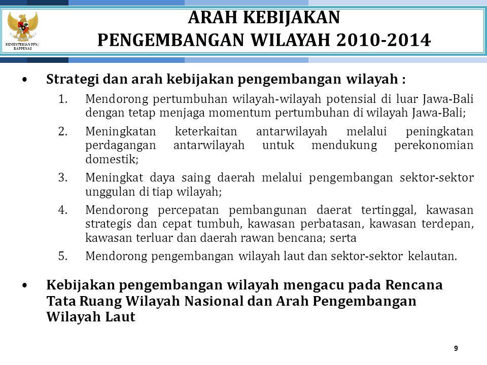 ARAH KEBIJAKAN PENGEMBANGAN WILAYAH 2010-2014
