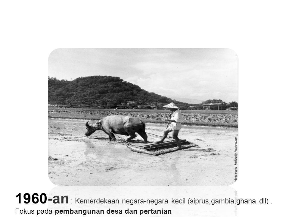 1960-an : Kemerdekaan negara-negara kecil (siprus,gambia,ghana dll)