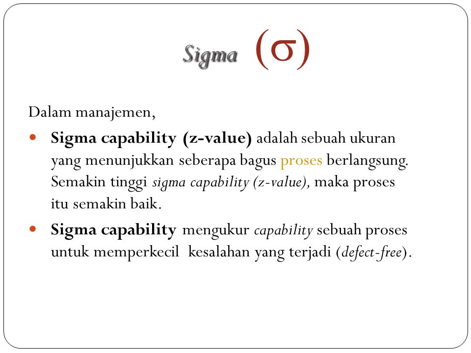 Sigma (s) Dalam manajemen,
