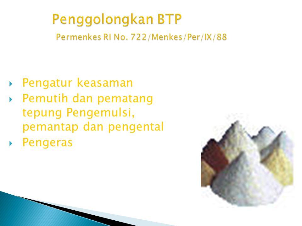 Penggolongkan BTP Permenkes RI No. 722/Menkes/Per/IX/88