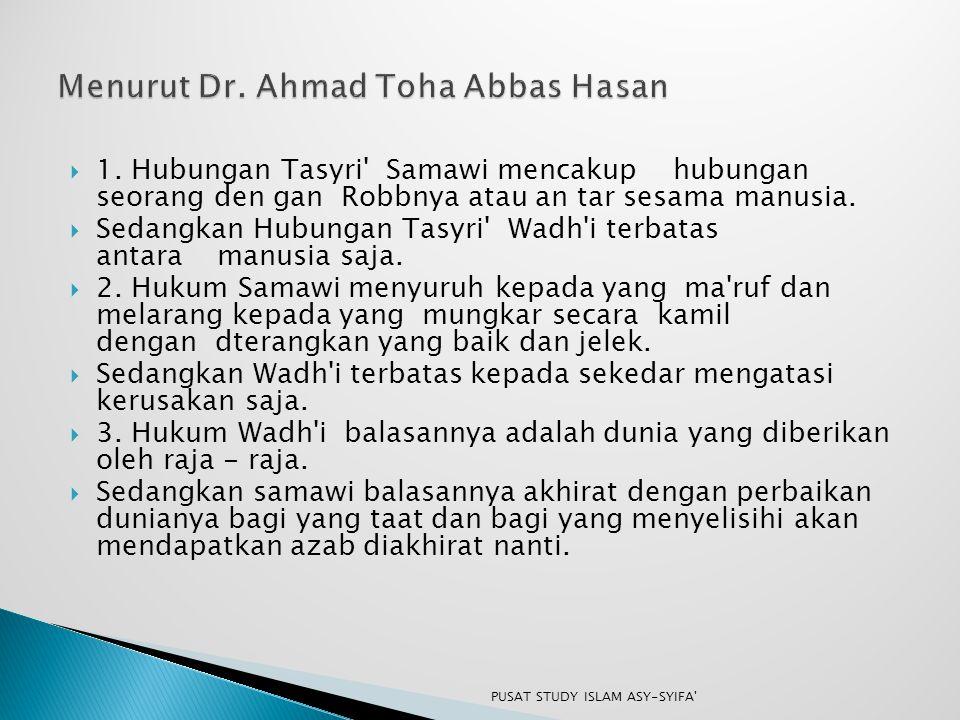 Menurut Dr. Ahmad Toha Abbas Hasan