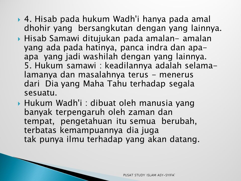 4. Hisab pada hukum Wadh i hanya pada amal dhohir yang bersangkutan dengan yang lainnya.