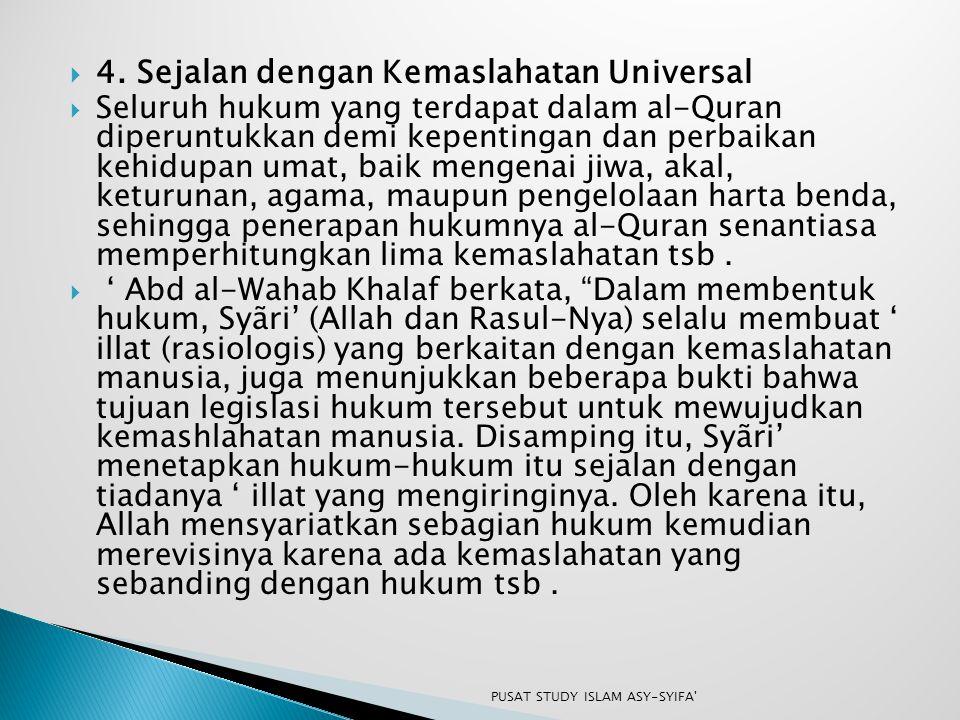 4. Sejalan dengan Kemaslahatan Universal