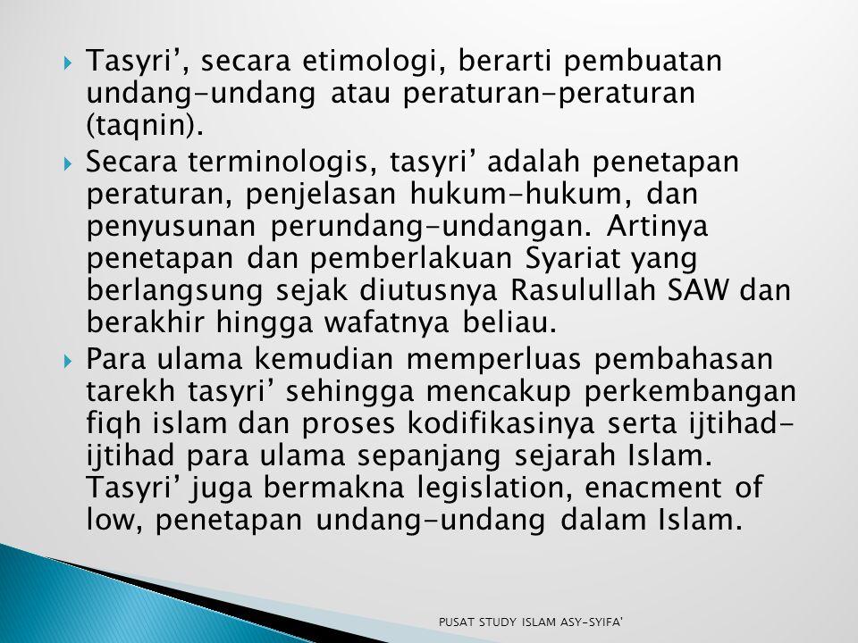 Tasyri', secara etimologi, berarti pembuatan undang-undang atau peraturan-peraturan (taqnin).