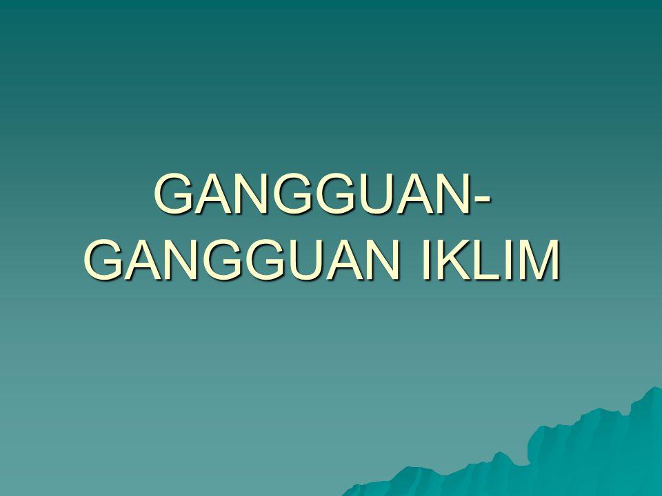 GANGGUAN-GANGGUAN IKLIM