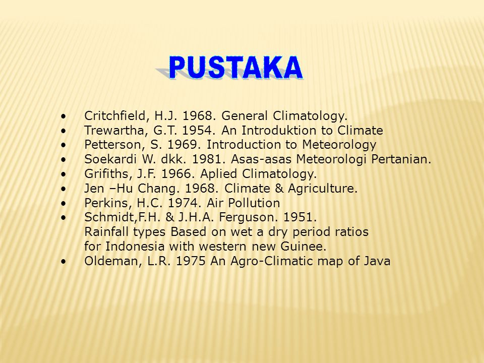 PUSTAKA Critchfield, H.J General Climatology.