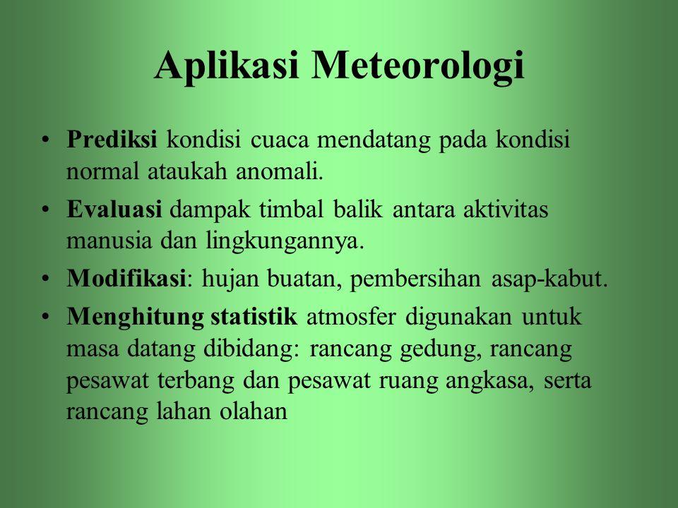 Aplikasi Meteorologi Prediksi kondisi cuaca mendatang pada kondisi normal ataukah anomali.