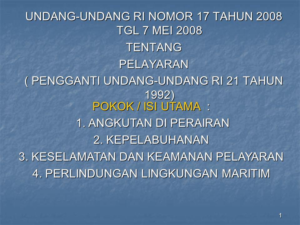 UNDANG-UNDANG RI NOMOR 17 TAHUN 2008 TGL 7 MEI 2008 TENTANG PELAYARAN