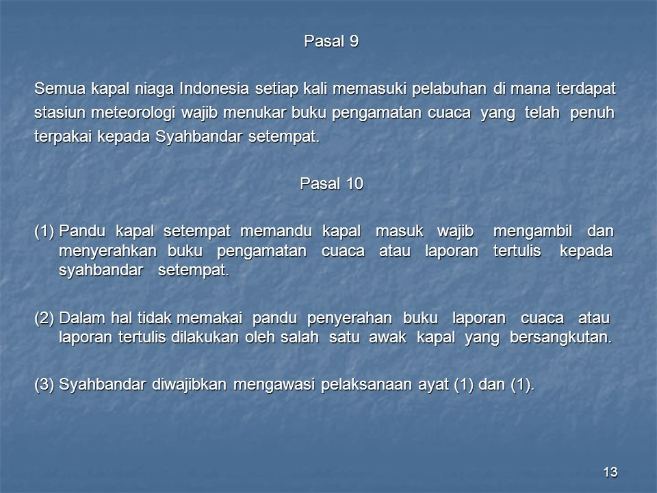 Pasal 9 Semua kapal niaga Indonesia setiap kali memasuki pelabuhan di mana terdapat.