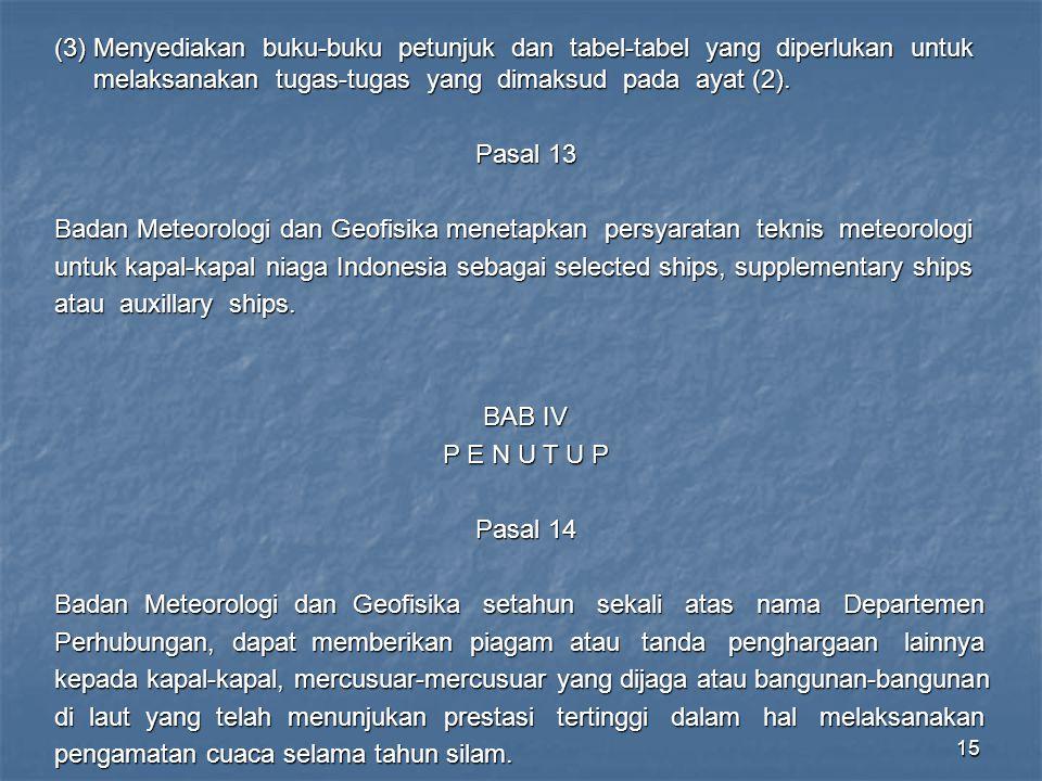 (3) Menyediakan buku-buku petunjuk dan tabel-tabel yang diperlukan untuk melaksanakan tugas-tugas yang dimaksud pada ayat (2).